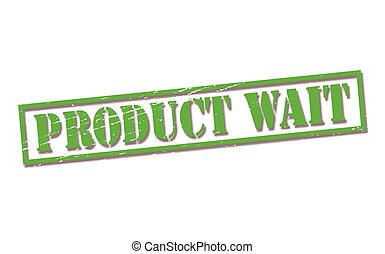 Product wait - Rubber stamps with text product wait inside,...
