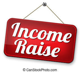income raise a rise in higher salary pay increase...