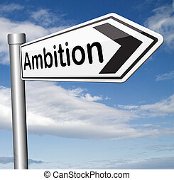 ambition - personal ambition in life dan career live your...