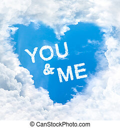 you and me word on blue sky inside heart cloud form