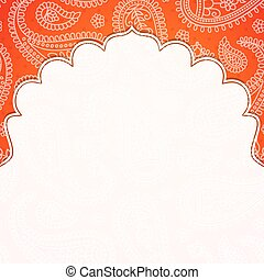 Frame in the Indian style on the background with paisley...