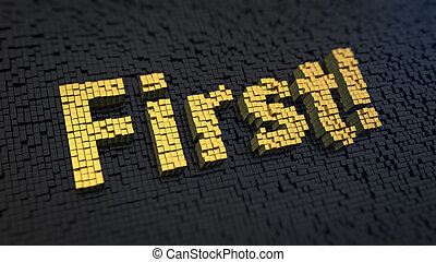 First cubics - Word 'First' of the yellow square pixels on a...