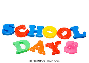 School Days - Magnetic letters that spell out the words...