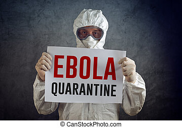 Ebola Quarantine sign held by medical healh care worker...