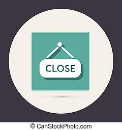 close label sign.