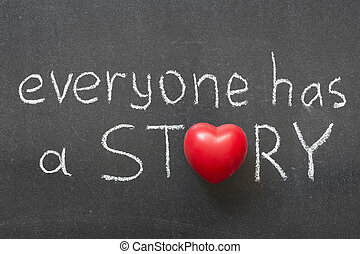 everyone story - everyone has a story phrase handwritten on...