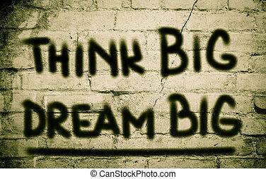 Think Big Dream Big Concept
