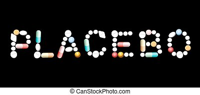 Placebo Medicine Pills - PLACEBO written with tablets, pills...
