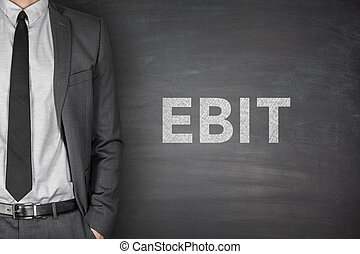 EBIT on blackboard - Earnings before interest and taxes on...