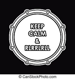 Snare drum with Keep calm and rlrrlrll inscription. Vector...