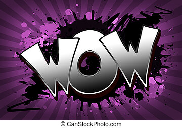 wow Grunge - The word wow as a grungy colorfully painting