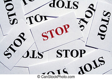 Stop - many pieces of paper with special text on it