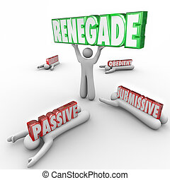 Renegade Word Lifted by Person Defying Conventional Wisdom -...