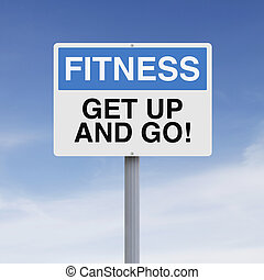 Get Up And Go  - A conceptual sign on fitness
