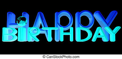 """Happy Birthday""3d colorful text with earth on a black..."