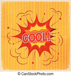 Cartoon blast COOL on a yellow background, old-fashioned...