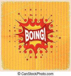 Cartoon blast BOING! on a yellow background, old-fashioned....