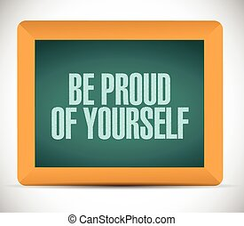 be proud of yourself sign illustration