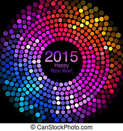 Happy New Year 2015 - Hexagon Disco - An abstract...
