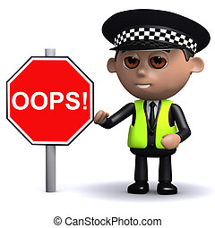3d Police officer with an Oops road sign - 3d render of a...