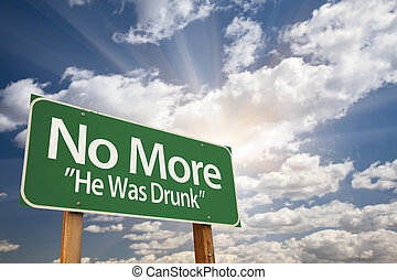 No More - He Was Drunk Green Road Sign with Dramatic Clouds...