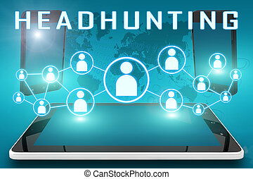 Headhunting - text illustration with social icons and tablet...
