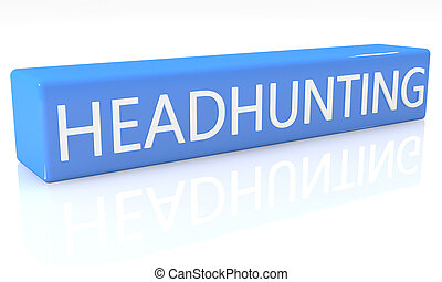 Headhunting - 3d render blue box with text Headhunting on it...