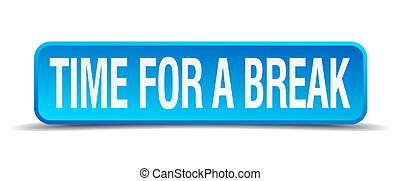 Time for a break blue 3d realistic square isolated button