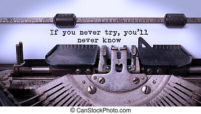 Vintage inscription made by old typewriter, If you never...