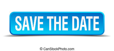 save the date blue 3d realistic square isolated button