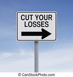 Cut Your Losses - Conceptual one way street sign indicating...