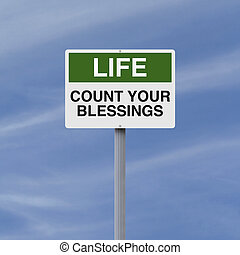 Count Your Blessings - A conceptual sign on counting your...