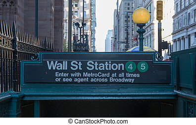Subway entrance, Wall Street, New York - NEW YORK, NEW YORK...