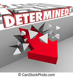 Determined 3d Red Words on Maze Wall Arrow Crashing Through...