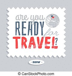 Are you ready for travel. positive lettering