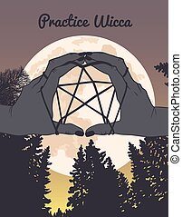Practice Wicca, hight forest, hands, pentagram, moon