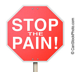 Stop the Pain Sign End Ache Discomfort Cure Medicate...