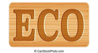 Nameplate of wood for menu with word ECO.