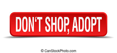 dont shop adopt red 3d square button isolated on white...