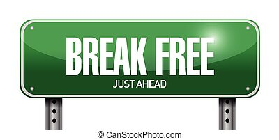 break free street sign illustration design over a white...