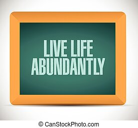 live life abundantly message illustration design over a...