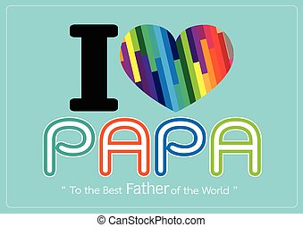 Happy Fathers Day card , love PAPA or DAD