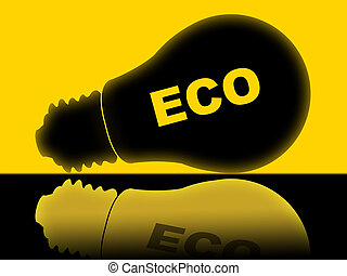 Eco Lightbulb Means Earth Friendly And Ecological - Eco...