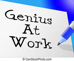 Genius At Work Means Bona Fide And Knowledge - Genius At...