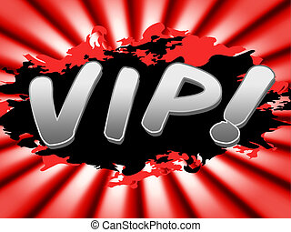 Vip Sign Indicates Very Important Person And Advertisement -...
