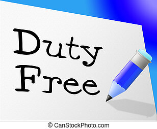 Duty Free Represents Income Tax And Buying - Duty Free...