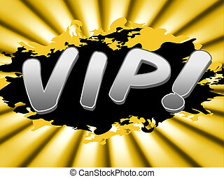 Vip Sign Shows Very Important Person And Advertisement - Vip...