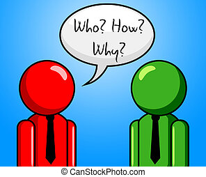 Who How Why Indicates Which Person And Ask - Who How Why...