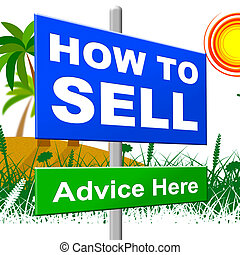 How To Sell Indicates House For Sale And Advertisement