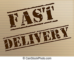 Fast Delivery Means High Speed And Action - Fast Delivery...